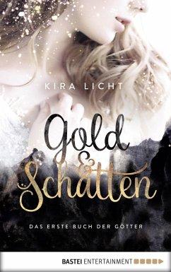 Gold und Schatten / Buch der Götter Bd.1 (eBook, ePUB) - Licht, Kira
