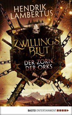 Der Zorn der Orks / Zwillingsblut Bd.3 (eBook, ePUB) - Lambertus, Hendrik