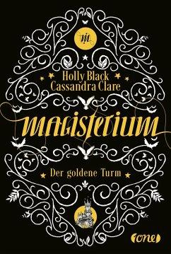 Der goldene Turm / Magisterium Bd.5 (eBook, ePUB) - Clare, Cassandra; Black, Holly