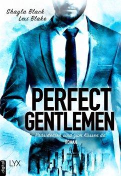 Präsidenten sind zum Küssen da / Perfect Gentlemen Bd.5 (eBook, ePUB) - Black, Shayla; Blake, Lexi