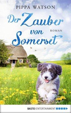 Der Zauber von Somerset (eBook, ePUB) - Watson, Pippa