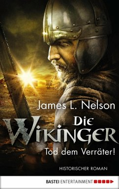 Tod dem Verräter! / Die Wikinger Bd.5 (eBook, ePUB) - Nelson, James L.