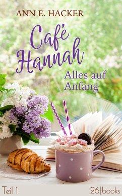 Café Hannah – Teil 1 (eBook, ePUB) - Hacker, Ann E.