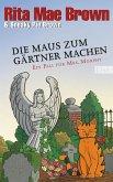 Die Maus zum Gärtner machen / Ein Fall für Mrs. Murphy Bd.24 (eBook, ePUB)