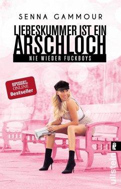 Liebeskummer ist ein Arschloch (eBook, ePUB) - Gammour, Senna