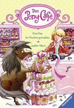 Eine Fee im Kuchenparadies / Das Pony-Café Bd.5 (eBook, ePUB) - Allert, Judith