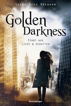 Golden Darkness. Stadt aus Licht & Schatten (eBook, ePUB) - Brennan, Sarah Rees