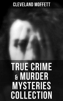 True Crime & Murder Mysteries Collection (eBook, ePUB)