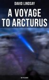 A VOYAGE TO ARCTURUS (Sci-Fi Classic) (eBook, ePUB)