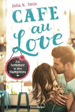 Café au Love. Ein Sommer in den Hamptons