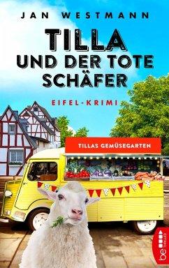 Tilla und der tote Schäfer / Eifel-Krimi Bd.1 (eBook, ePUB) - Westmann, Jan