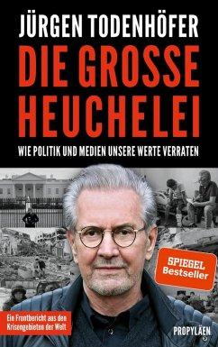 Die große Heuchelei (eBook, ePUB) - Todenhöfer, Jürgen