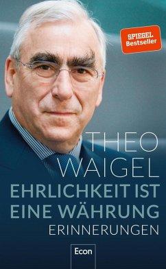 Ehrlichkeit ist eine Währung (eBook, ePUB) - Waigel, Theo