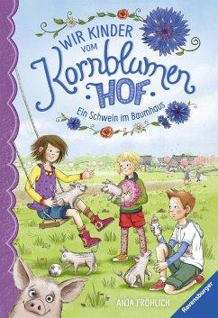 Ein Schwein im Baumhaus / Wir Kinder vom Kornblumenhof Bd.1 (eBook, ePUB) - Fröhlich, Anja