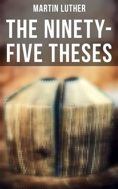 The Ninety-Five Theses (eBook, ePUB)