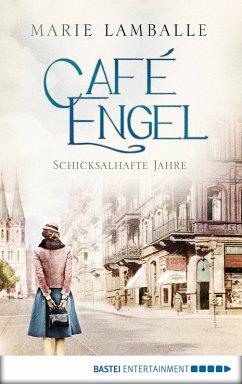 Schicksalhafte Jahre / Café Engel Bd.2 (eBook, ePUB) - Lamballe, Marie