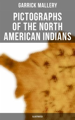 Pictographs of the North American Indians (Illustrated) (eBook, ePUB)