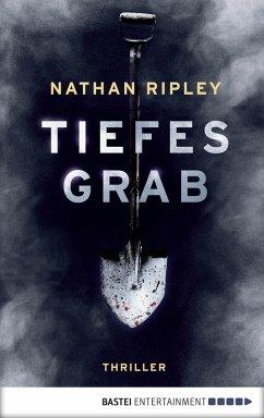 Tiefes Grab (eBook, ePUB) - Ripley, Nathan