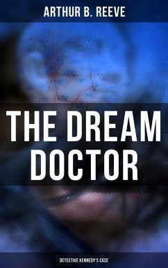 The Dream Doctor: Detective Kennedy´s Case (eBook, ePUB)