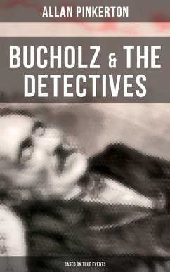 Bucholz & the Detectives (Based on True Events) (eBook, ePUB)