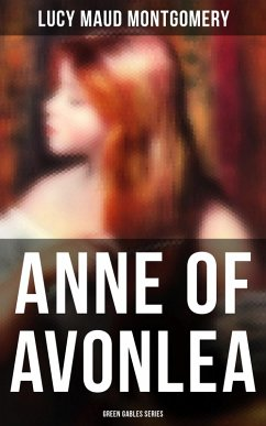 ANNE OF AVONLEA (Green Gables Series) (eBook, ePUB)