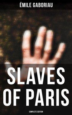 SLAVES OF PARIS (Complete Edition) (eBook, ePUB)