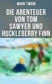 Die Abenteuer von Tom Sawyer und Huckleberry Finn (eBook, ePUB)