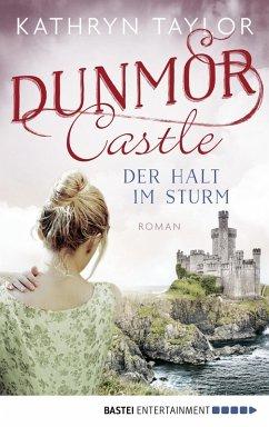 Der Halt im Sturm / Dunmor Castle Bd.2 (eBook, ePUB) - Taylor, Kathryn