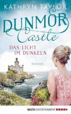 Das Licht im Dunkeln / Dunmor Castle Bd.1 (eBook, ePUB) - Taylor, Kathryn