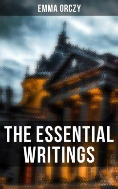 The Essential Writings of Emma Orczy (eBook, ePUB)