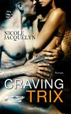 Craving Trix / Next Generation Aces Bd.1 (eBook, ePUB)