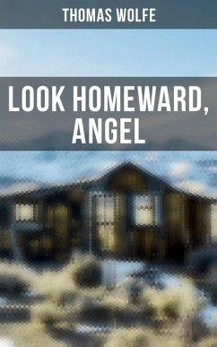 LOOK HOMEWARD, ANGEL (eBook, ePUB) - Wolfe, Thomas