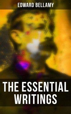 The Essential Writings of Edward Bellamy (eBook, ePUB)