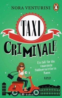 Taxi criminale / Ein Taxi für alle Fälle Bd.1 - Venturini, Nora