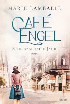 Schicksalhafte Jahre / Café Engel Bd.2