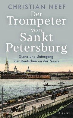 Der Trompeter von Sankt Petersburg - Neef, Christian