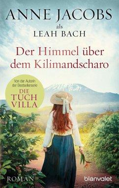 Der Himmel über dem Kilimandscharo - Jacobs, Anne; Bach, Leah