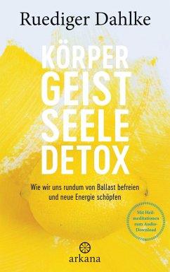 Körper-Geist-Seele-Detox - Dahlke, Ruediger