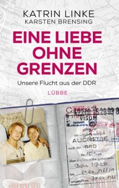 Eine Liebe ohne Grenzen - Linke, Katrin; Brensing, Karsten
