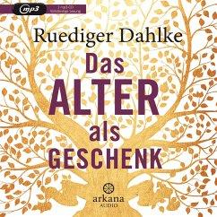 Das Alter als Geschenk, 1 MP3-CD - Dahlke, Ruediger