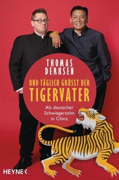 Und täglich grüßt der Tigervater - Derksen, Thomas