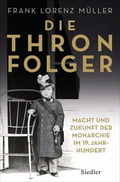 Die Thronfolger - Müller, Frank Lorenz