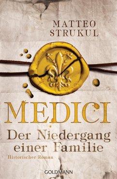 Der Niedergang einer Familie / Medici Bd.4 - Strukul, Matteo