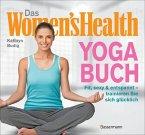 Das Women's Health Yoga-Buch. Poweryoga, entspannende Asanas, Rückenübungen, Atmung, Meditation u.v.m.