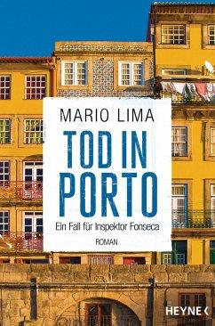 Tod in Porto / Ein Fall für Inspektor Fonseca Bd.2 - Lima, Mario