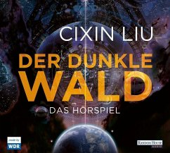 Der dunkle Wald / Trisolaris-Trilogie Bd.2 (4 Audio-CDs) - Liu, Cixin