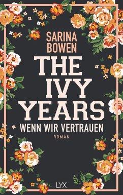 Wenn wir vertrauen / The Ivy Years Bd.4 - Bowen, Sarina