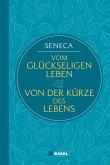 Seneca: Vom glückseligen Leben / Von der Kürze des Lebens (Nikol Classics)