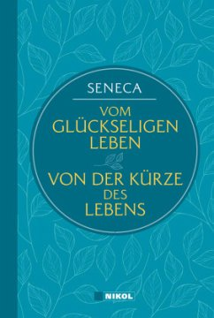 Seneca: Vom glückseligen Leben / Von der Kürze des Lebens (Nikol Classics) - Seneca