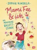 Die magische Ballettstunde / Mami Fee & ich Bd.3